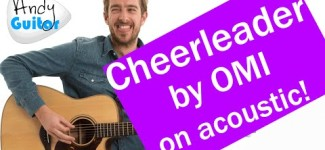 3 Chord Guitar Songs For Beginners- Cheerleader – OMI – EASY Guitar Tutorial